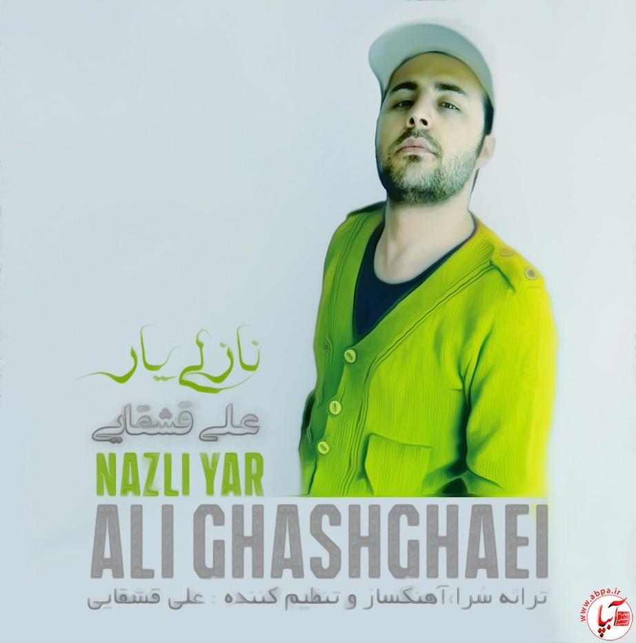 "Ali-ghashghaei-Nazli-yar آهنگ جدید علی قشقایی به اسم "" نازلی یار """